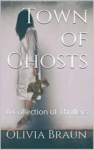 Town of Ghosts: A Collection of Thrillers