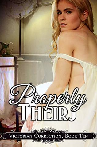 Properly Theirs (Victorian Correction Book 10)