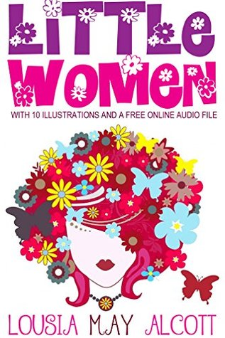 Little Women: With 10 Illustrations and a Free Online Audio File.