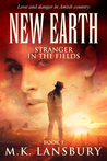 New Earth: Stranger in the Fields Book 1