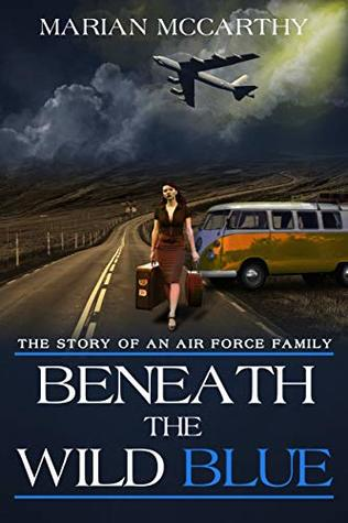Beneath the Wild Blue: The Story of an Air Force Family