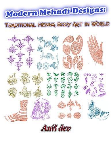 Modern Mehndi Designs: Traditional Henna Body Art in World