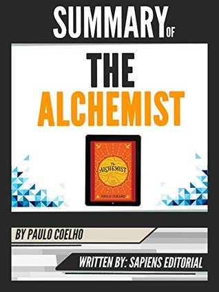 "Summary Of ""The Alchemist - By Paulo Coelho"", Written By Sapiens Editorial"