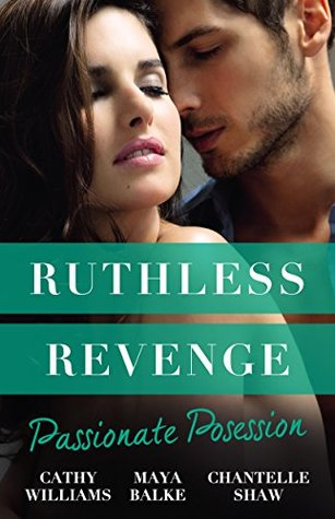Ruthless Revenge: Passionate Possession/A Virgin For Vasquez/Signed Over To Santino/Mistress Of His Revenge (Bought by the Brazilian Book 1)