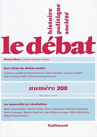 Le Débat N° 200 (Mai - août 2018) (REVUE LE DEBAT)