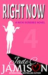 Right Now (Nicki Sosebee, #4)