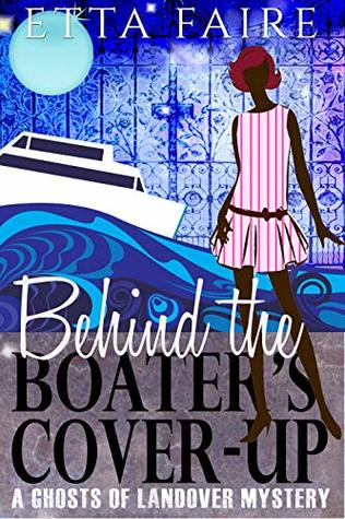 Behind the Boater's Cover-up (A Ghosts of Landover Mystery Book 3)