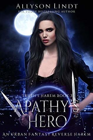 Apathy's Hero (Truth's Harem #3)