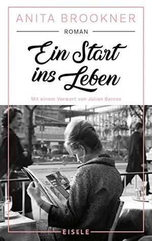 Ein Start ins Leben: Roman