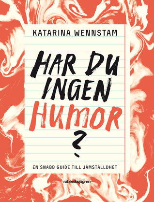 Har du ingen humor? by Katarina Wennstam