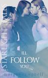 I'll Follow You (Starlight Falls, #2)
