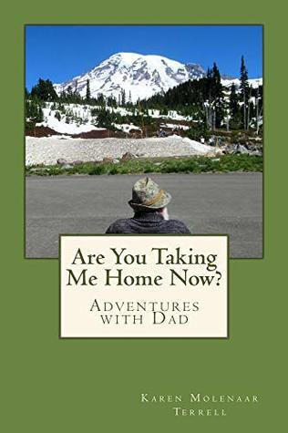Are You Taking Me Home Now? by Karen Molenaar Terrell