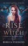 Rise of The Witch (Phoenix's Ashes #1)