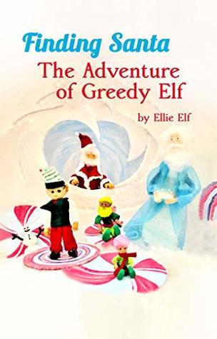 Finding Santa: The Adventure of Greedy Elf