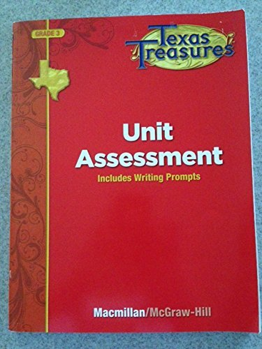 Texas Treasures Grade 3 Unit Assessment: Includes Writing Prompts