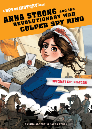 Anna Strong and the Revolutionary War Culper Spy Ring by Enigma Alberti