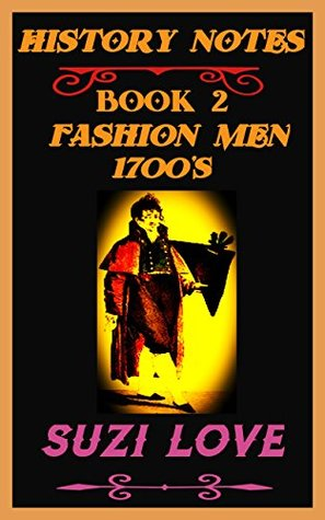 Fashion Men Late 1700s: History Notes Book 2 (History Notes Non-Fiction)