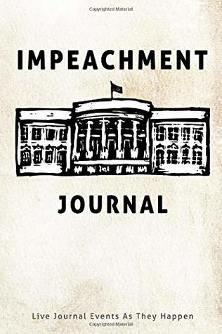Impeachment Journal Live Journal Events as They Happen: Journal for Democrats