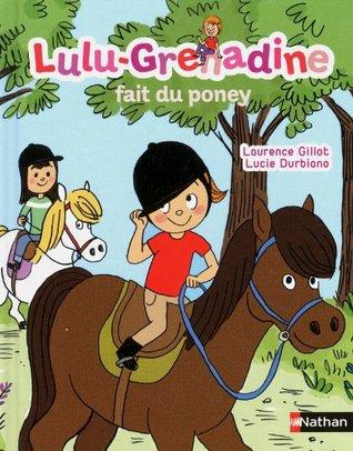 Lulu Grenadine: Lulu-Grenadine Fait Du Poney