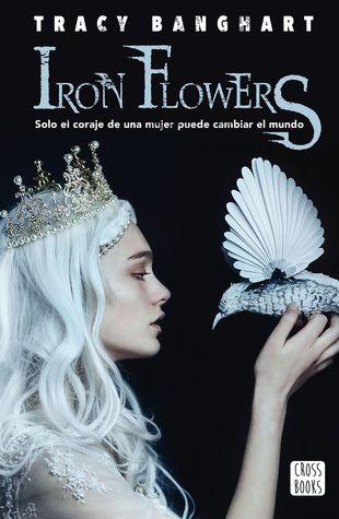 Iron flowers (Iron flowers, #1)