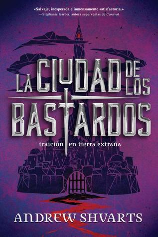 La ciudad de los bastardos (Los bastardos reales, #2)