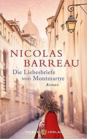 Die Liebesbriefe von Montmartre by Nicolas Barreau