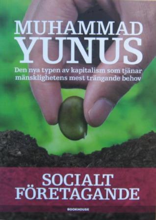 Socialt företagande : den nya typen av kapitalism som tjänar mänsklighetens mest trängande behov