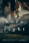 Born to Fight (Can't Resist You, #1)