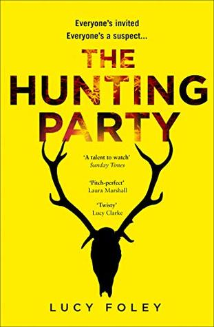 Looking for a thriller recommendation? | ARC Review: The Hunting Party by Lucy Foley