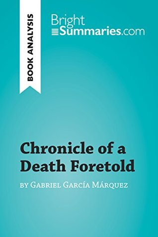 Chronicle of a Death Foretold by Gabriel García Márquez (Book Analysis): Detailed Summary, Analysis and Reading Guide (BrightSummaries.com)