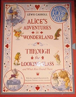 ALICE'S ADVENTURES IN WONDERLAND THROUGH THE LOOKING GLASS AND WHAT ALICE FOUND THERE - SPECIAL 2 VOLUME EDITION