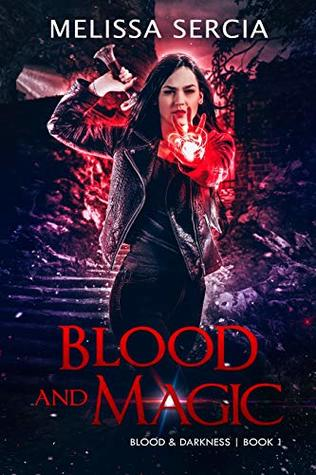 Blood and Magic (Blood and Darkness Book 1)