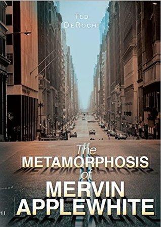 The Metamorphosis of Mervin Applewhite