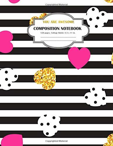 Composition Notebook You are Awesome: College Ruled and 120 Lined pages notebook