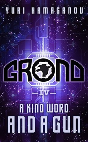 GROND IV A KIND WORD AND GUN Space Dystopia Series