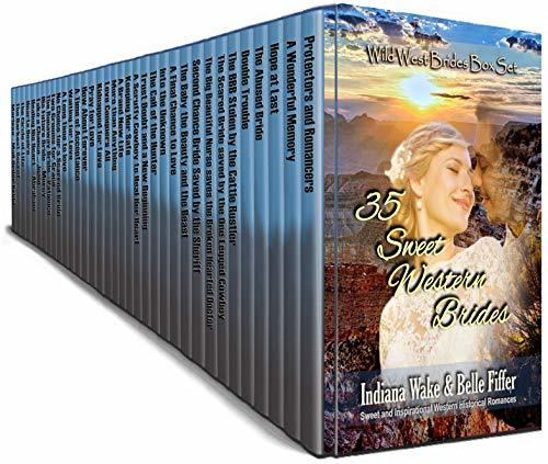 35 Sweet Western Brides: Wild West Brides Box Set: Sweet and Inspirational Western Historical Romance