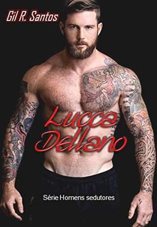 Lucca Dellano (Homens sedutores Livro 1)