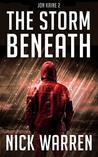 The Storm Beneath: Jon Kaine 2