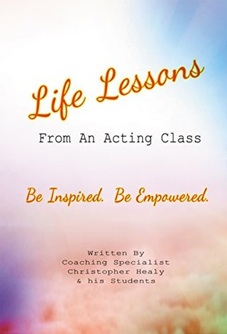 Life Lessons From An Acting Class