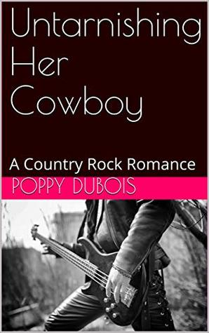 Untarnishing-Her-Cowboy-A-Country-Rock-Romance-Bounty-Wyoming-Book-1-Poppy-Dubois