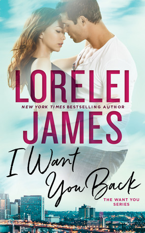 ARC Review – I Want You Back by Lorelei James