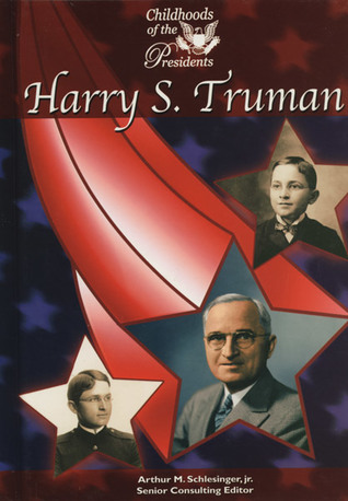 the early life and times of harry s truman Harry s truman biography harry s  truman (may 8, 1884 - december 26, 1972) was the thirty-third president of the united states (1945-1953) as vice president, he succeeded to the office upon the death of franklin d roosevelt.