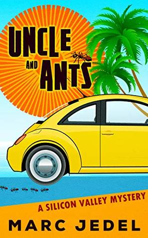 Uncle and Ants (Silicon Valley Mystery #1)