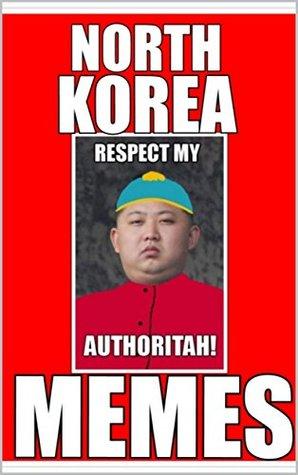 Memes: North Korea Funny Memes: Kim Jong Fun-ny Memes - Dank Comedy Memes