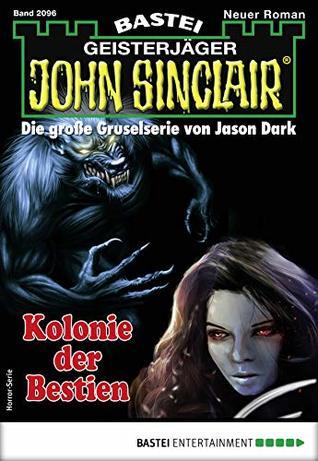 John Sinclair 2096 - Horror-Serie: Kolonie der Bestien