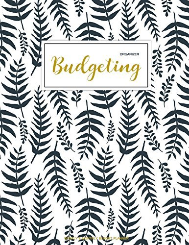 Budgeting Organizer: Finance Monthly & Weekly Budget Planner Expense Tracker Bill Organizer Journal Notebook | Budget Planning | Budget Worksheets ... (Expense Tracker Budget Planner) (Volume 1)