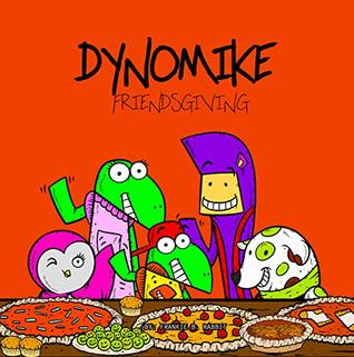Dynomike: Friendsgiving (Children's Thanksgiving Book, Kids Book on Friendship, Kids Picture Books)