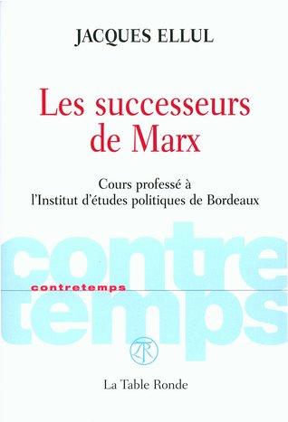Les Successeurs de Marx: Cours Professé à l'Institut d'études Politiques de Bordeaux
