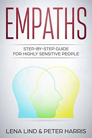 EMPATHS: Step-by-Step Guide for Highly Sensitive People by Lena Lind