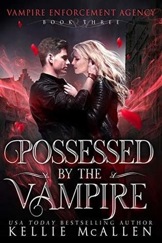 Possessed by the Vampire (Vampire Enforcement Agency #3)
